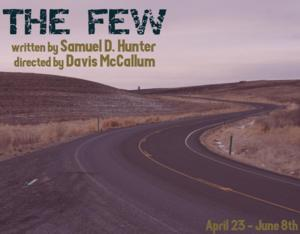 The Few by Samuel D. Hunter