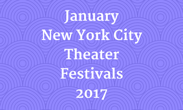 januarynew-york-citytheaterfestivals2017