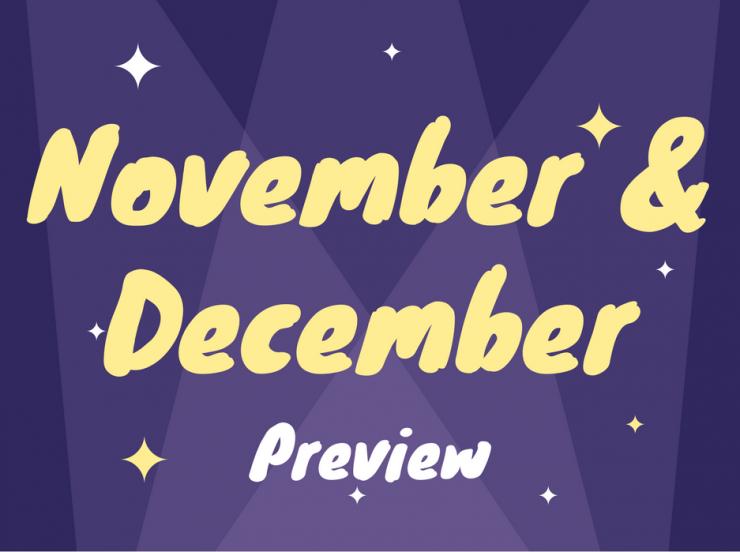 November & December Preview 2017