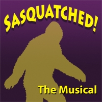 Sasquatched The Musical