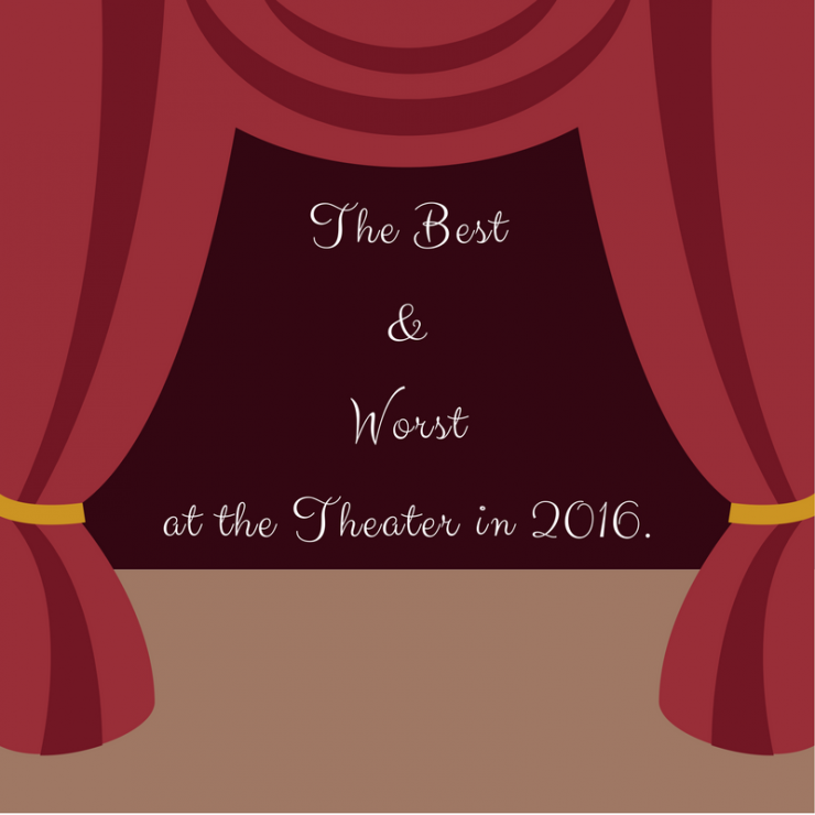 The best and worst at the theater in 2016