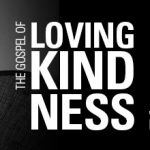 The Gospel of Lovingkindness