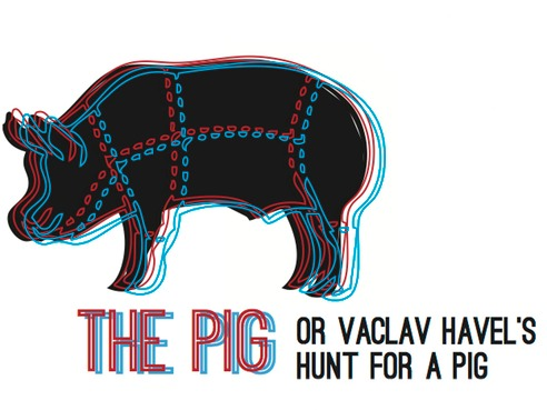 The Pig or Vaclav Havel's Hunt for a Pig