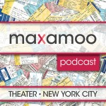Maxamoo's NYC theater podcast